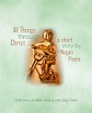 All Things Through Christ_Megan Payne